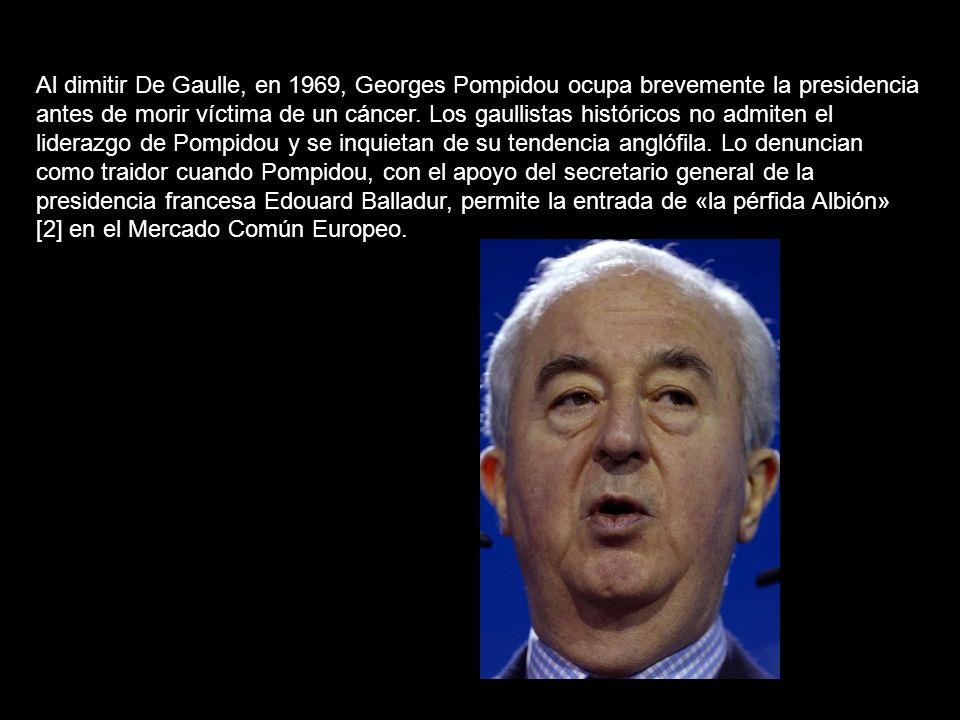 Al dimitir De Gaulle, en 1969, Georges Pompidou ocupa brevemente la presidencia antes de morir víctima de un cáncer.
