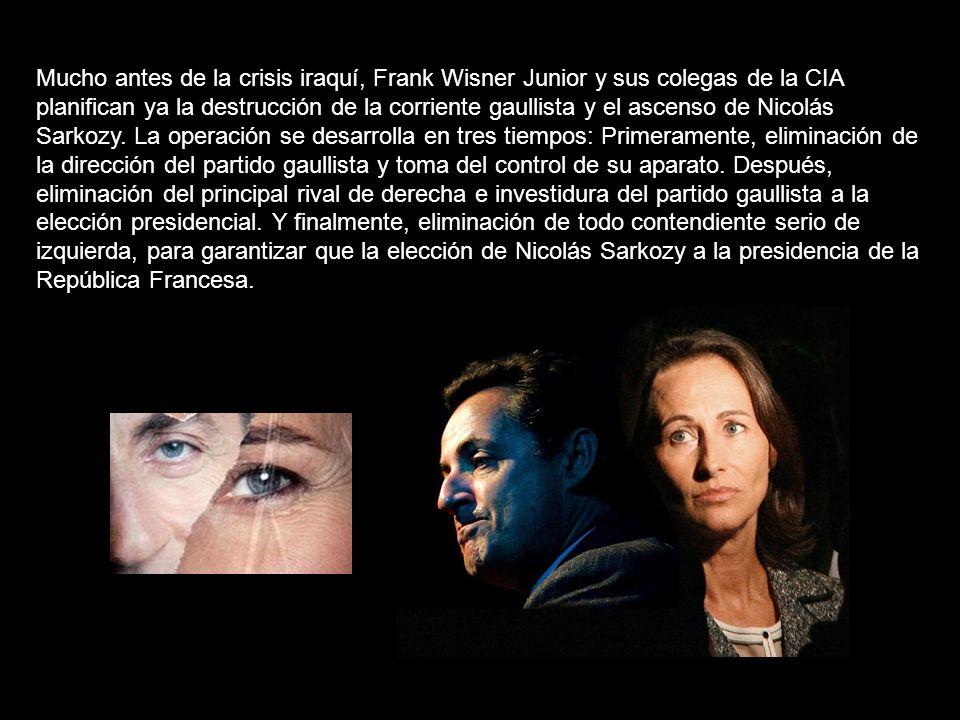 Mucho antes de la crisis iraquí, Frank Wisner Junior y sus colegas de la CIA planifican ya la destrucción de la corriente gaullista y el ascenso de Nicolás Sarkozy.