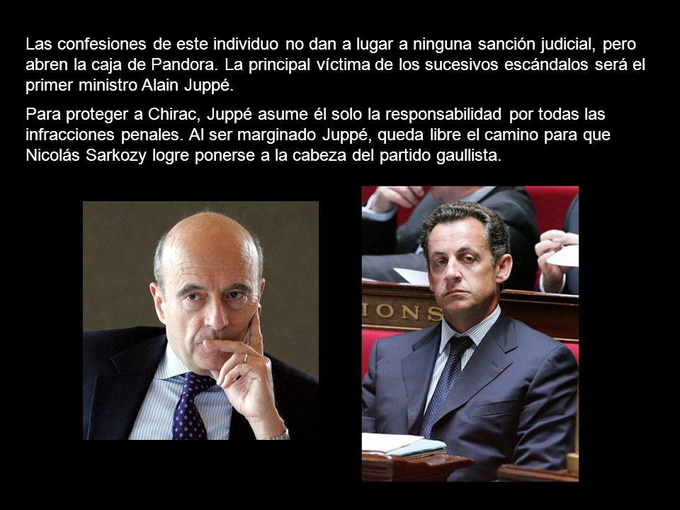 Las confesiones de este individuo no dan a lugar a ninguna sanción judicial, pero abren la caja de Pandora. La principal víctima de los sucesivos escándalos será el primer ministro Alain Juppé.