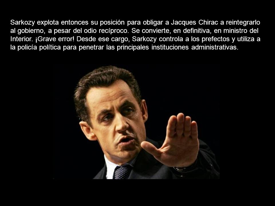 Sarkozy explota entonces su posición para obligar a Jacques Chirac a reintegrarlo al gobierno, a pesar del odio recíproco.