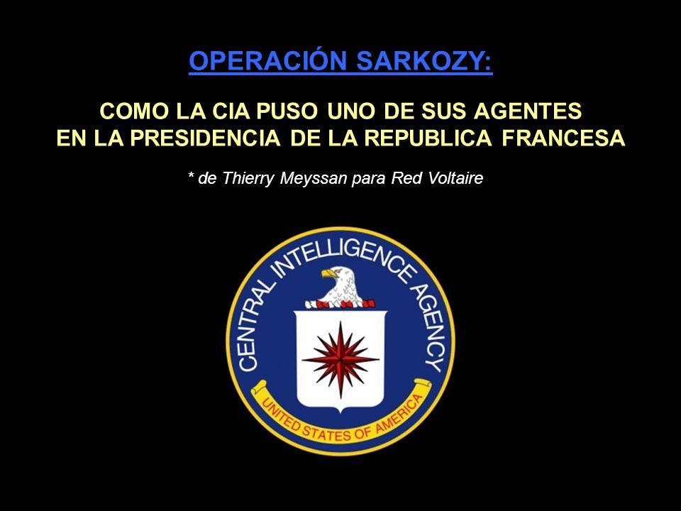 OPERACIÓN SARKOZY: COMO LA CIA PUSO UNO DE SUS AGENTES