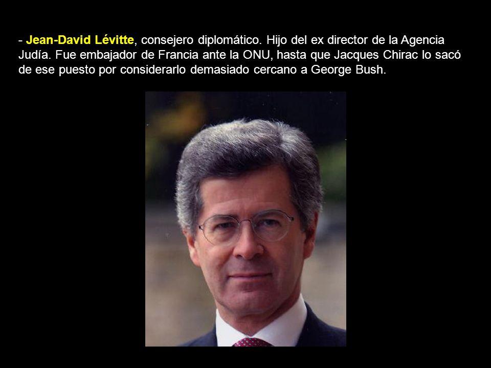 - Jean-David Lévitte, consejero diplomático