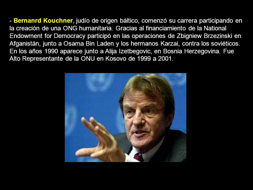 - Bernanrd Kouchner, judío de origen báltico, comenzó su carrera participando en la creación de una ONG humanitaria.
