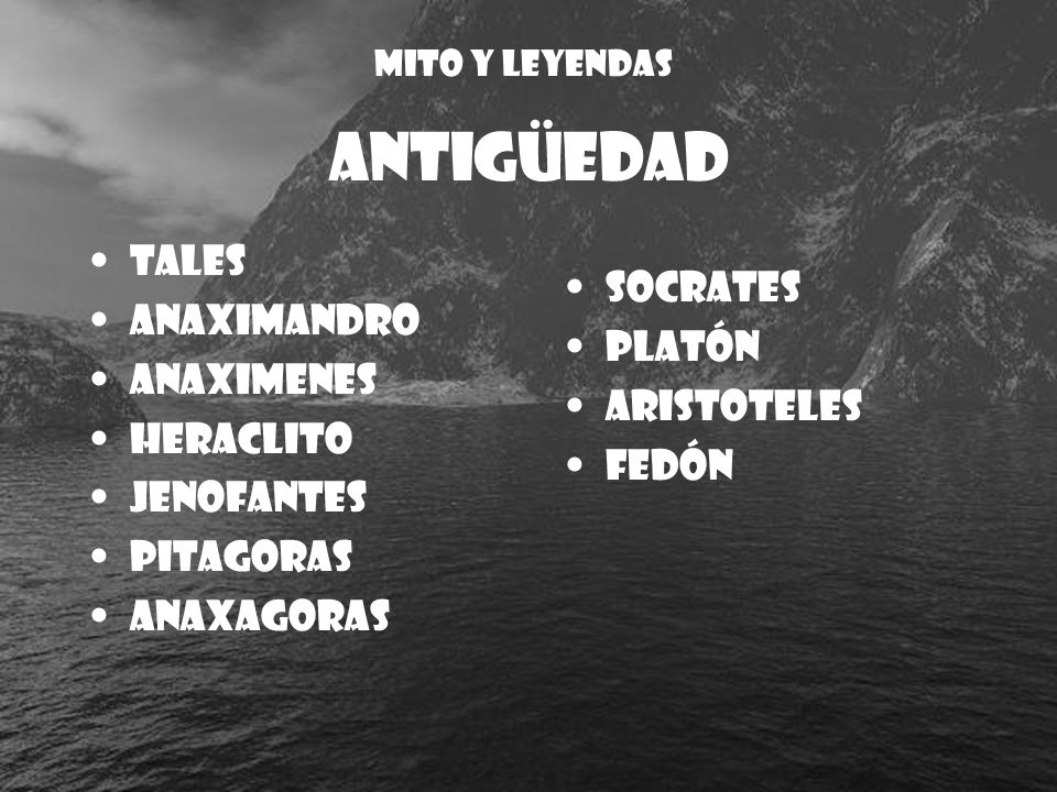 ANTIGÜEDAD Tales Anaximandro Socrates Platón Anaximenes Heraclito