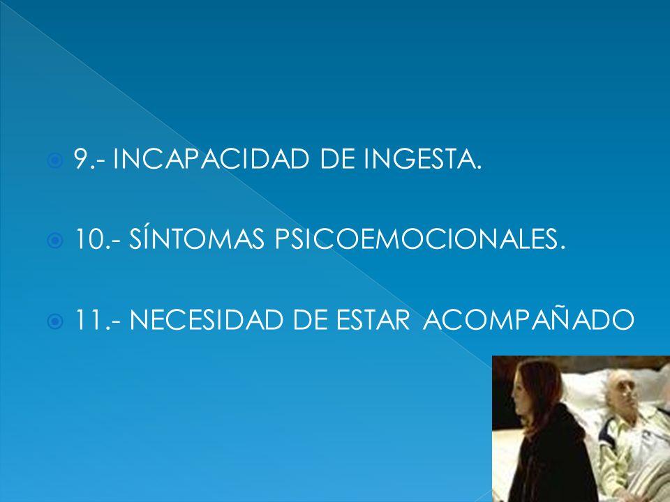 9.- INCAPACIDAD DE INGESTA.