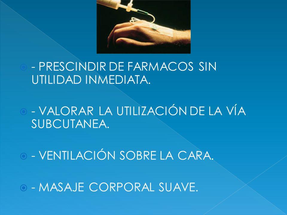 - PRESCINDIR DE FARMACOS SIN UTILIDAD INMEDIATA.