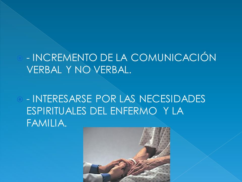 - INCREMENTO DE LA COMUNICACIÓN VERBAL Y NO VERBAL.
