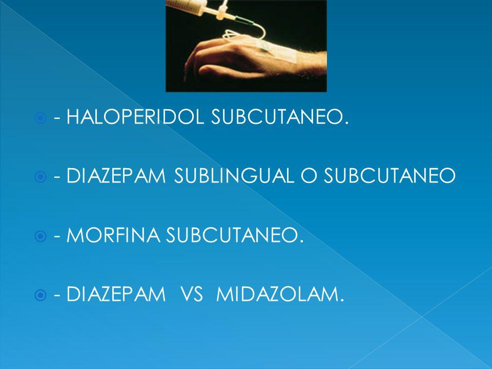 - HALOPERIDOL SUBCUTANEO.