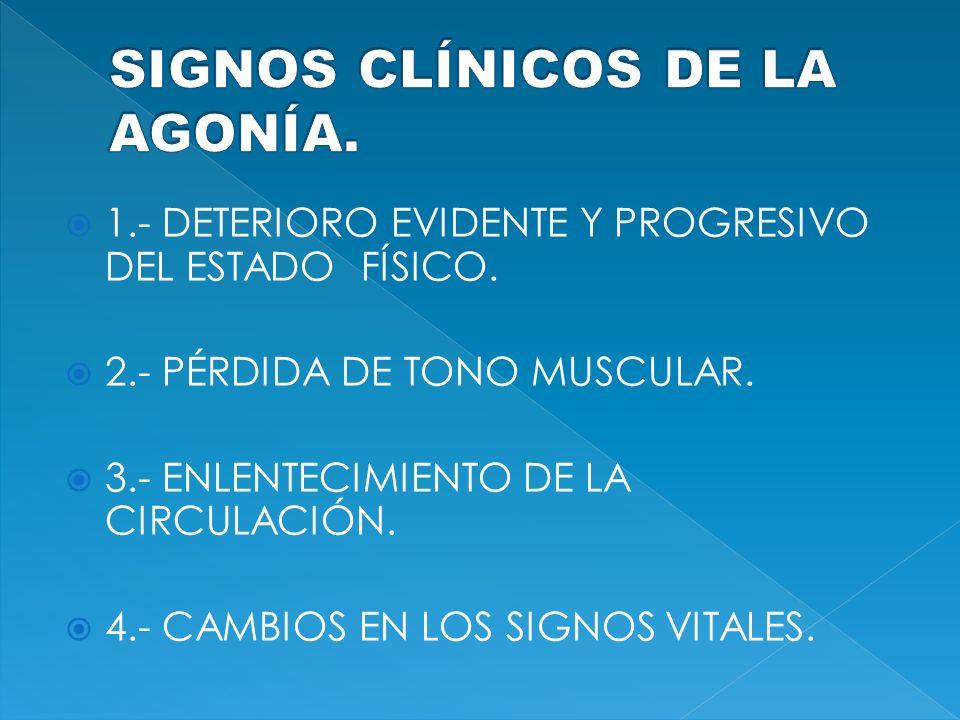 SIGNOS CLÍNICOS DE LA AGONÍA.