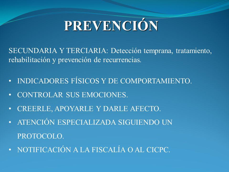 PREVENCIÓN SECUNDARIA Y TERCIARIA: Detección temprana, tratamiento, rehabilitación y prevención de recurrencias.