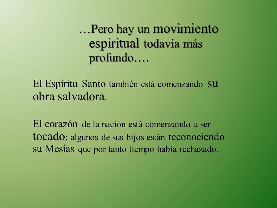 …Pero hay un movimiento espiritual todavía más profundo….