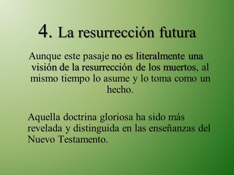 4. La resurrección futura