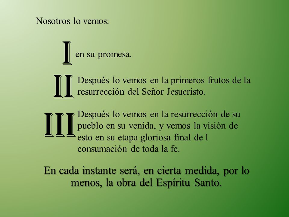 I II III Nosotros lo vemos: en su promesa.