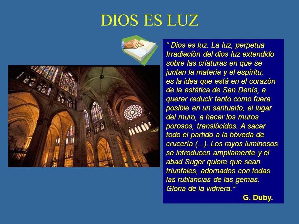 DIOS ES LUZ Dios es luz. La luz, perpetua Irradiación del dios luz extendido sobre las criaturas en que se juntan la materia y el espíritu,