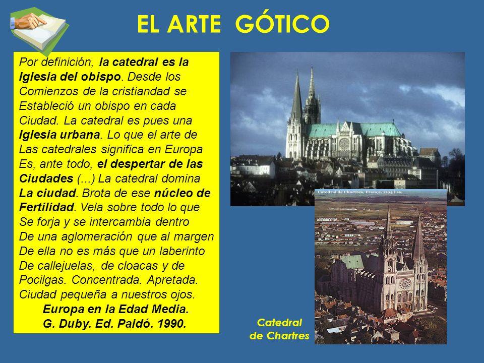 EL ARTE GÓTICO Por definición, la catedral es la