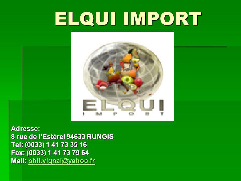 ELQUI IMPORT Adresse: 8 rue de l'Estérel 94633 RUNGIS