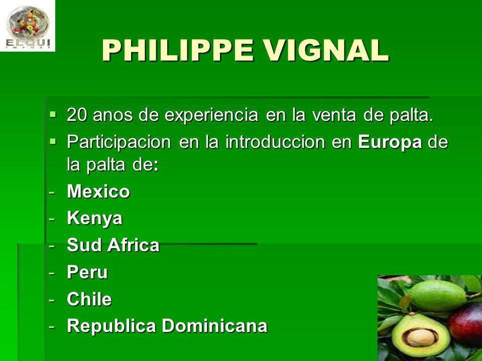PHILIPPE VIGNAL 20 anos de experiencia en la venta de palta.