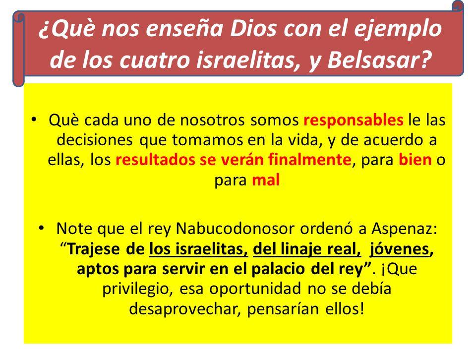 ¿Què nos enseña Dios con el ejemplo de los cuatro israelitas, y Belsasar