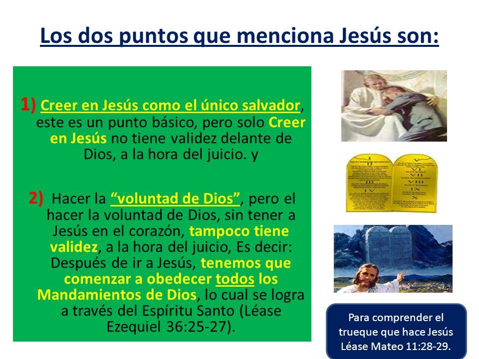 Los dos puntos que menciona Jesús son: