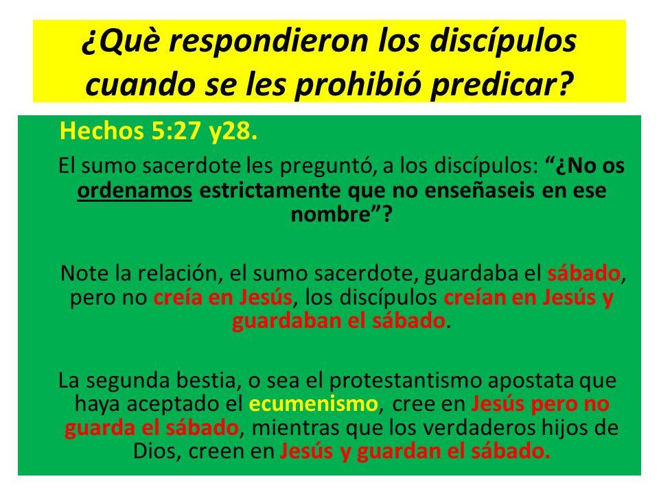 ¿Què respondieron los discípulos cuando se les prohibió predicar