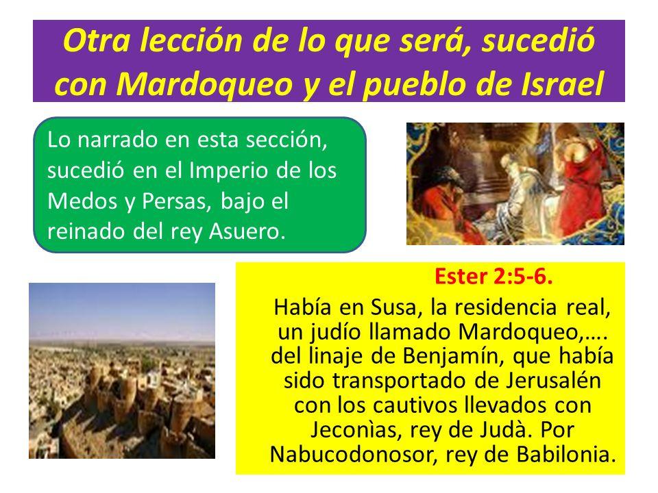 Otra lección de lo que será, sucedió con Mardoqueo y el pueblo de Israel