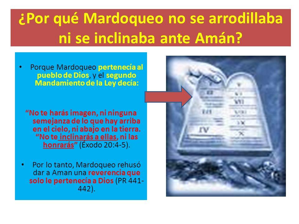 ¿Por qué Mardoqueo no se arrodillaba ni se inclinaba ante Amán