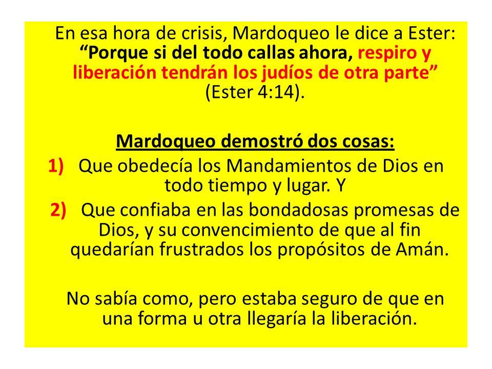 Mardoqueo demostró dos cosas: