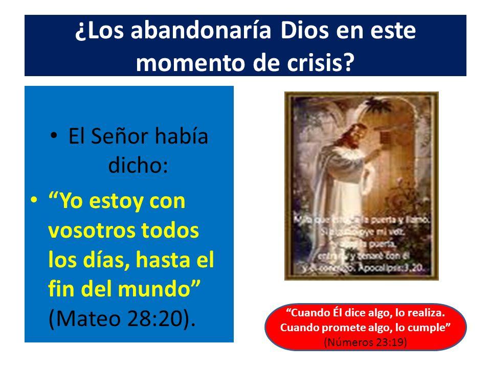 ¿Los abandonaría Dios en este momento de crisis