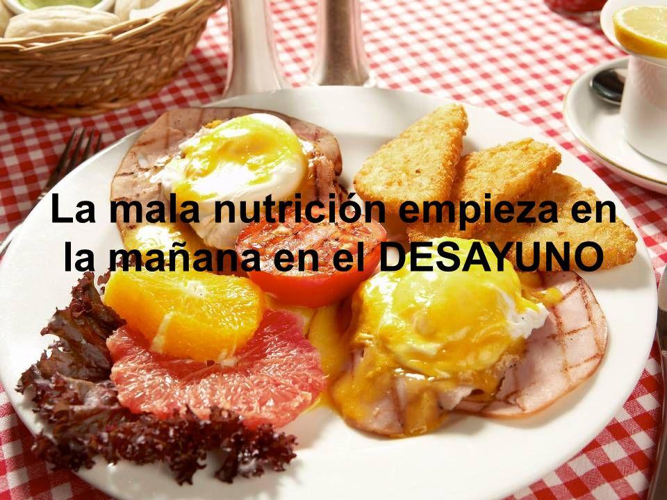 La mala nutrición empieza en la mañana en el DESAYUNO