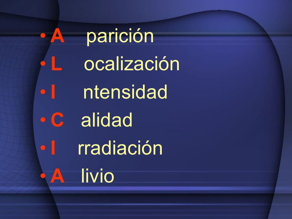 A parición L ocalización I ntensidad C alidad I rradiación A livio