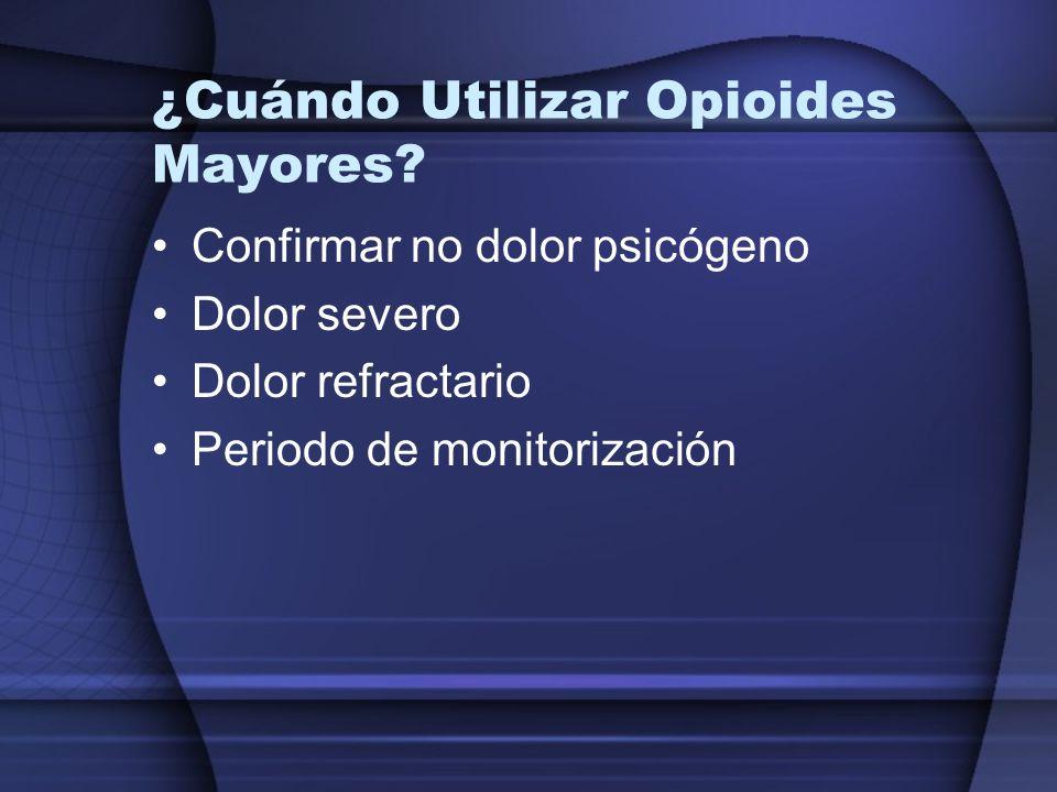 ¿Cuándo Utilizar Opioides Mayores