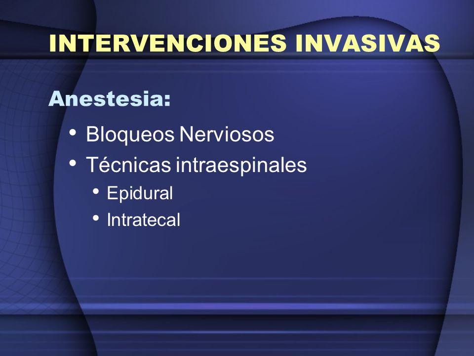 INTERVENCIONES INVASIVAS Anestesia: