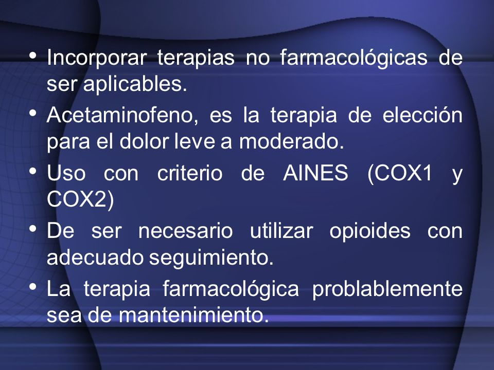 Incorporar terapias no farmacológicas de ser aplicables.