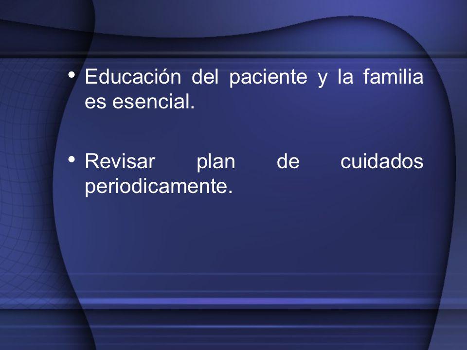 Educación del paciente y la familia es esencial.