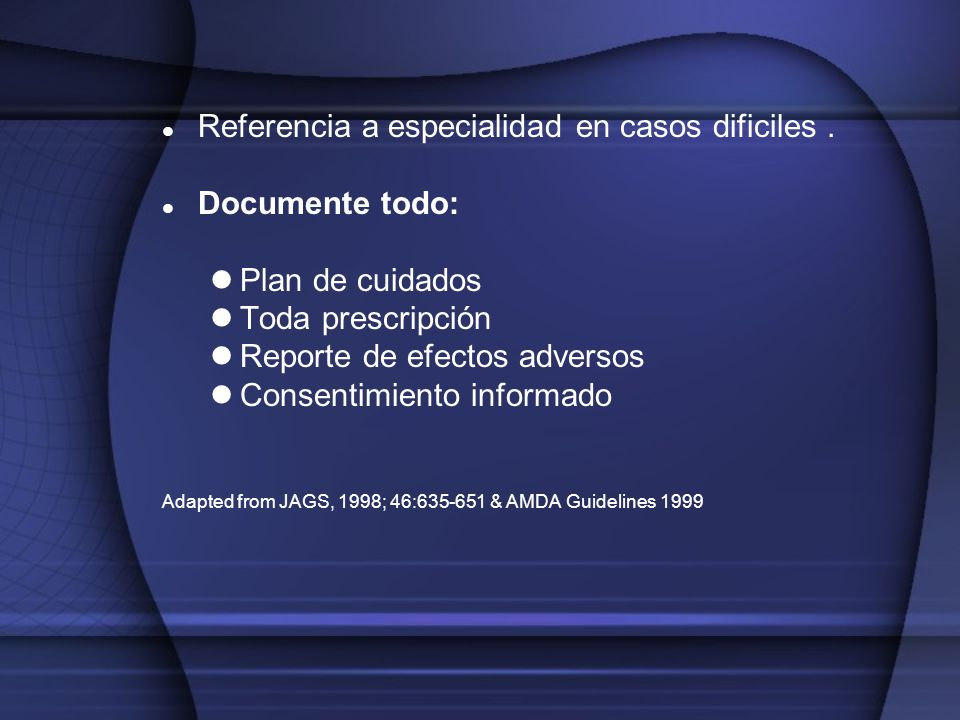 Referencia a especialidad en casos dificiles . Documente todo: