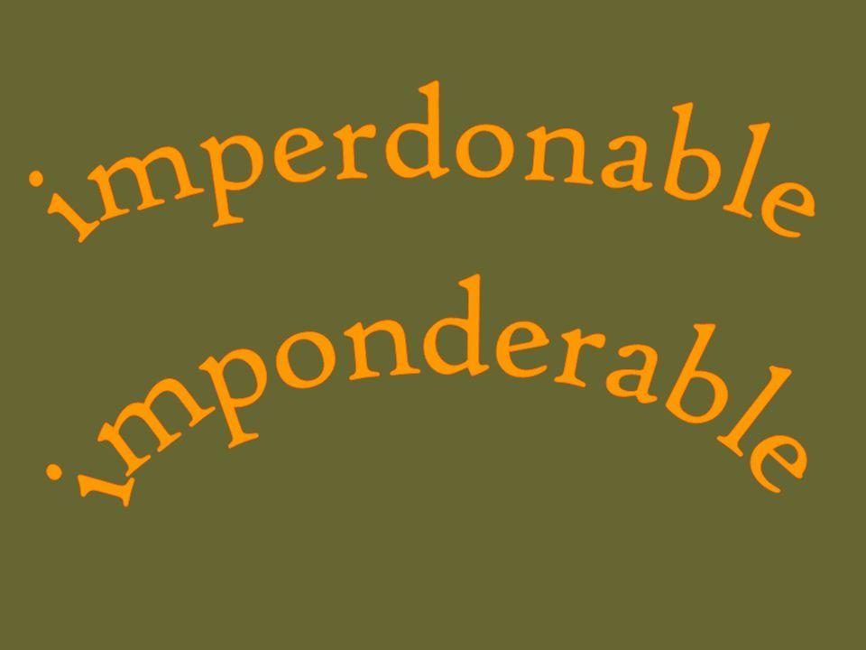 imperdonable imponderable