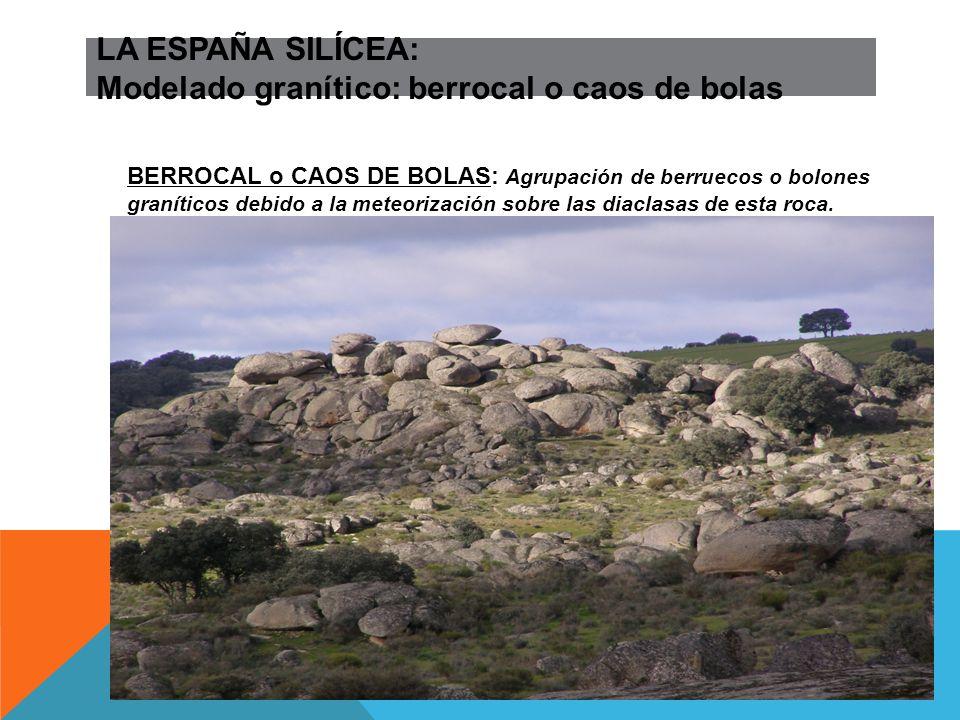 LA ESPAÑA SILÍCEA: Modelado granítico: berrocal o caos de bolas