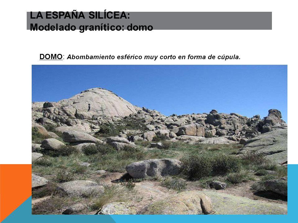 LA ESPAÑA SILÍCEA: Modelado granítico: domo