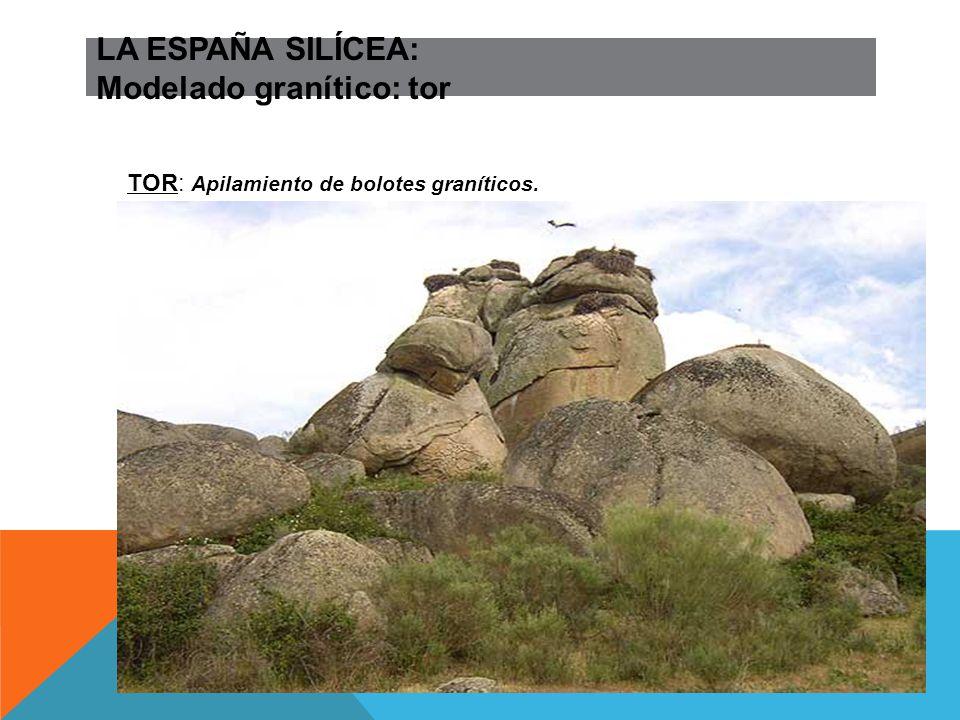 LA ESPAÑA SILÍCEA: Modelado granítico: tor