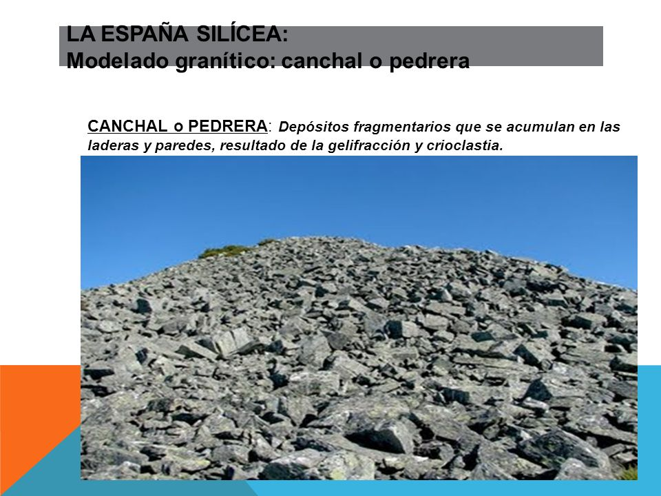 LA ESPAÑA SILÍCEA: Modelado granítico: canchal o pedrera