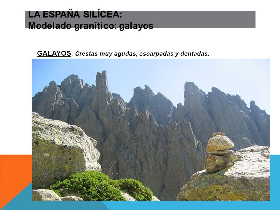 LA ESPAÑA SILÍCEA: Modelado granítico: galayos