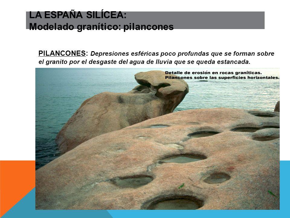 LA ESPAÑA SILÍCEA: Modelado granítico: pilancones