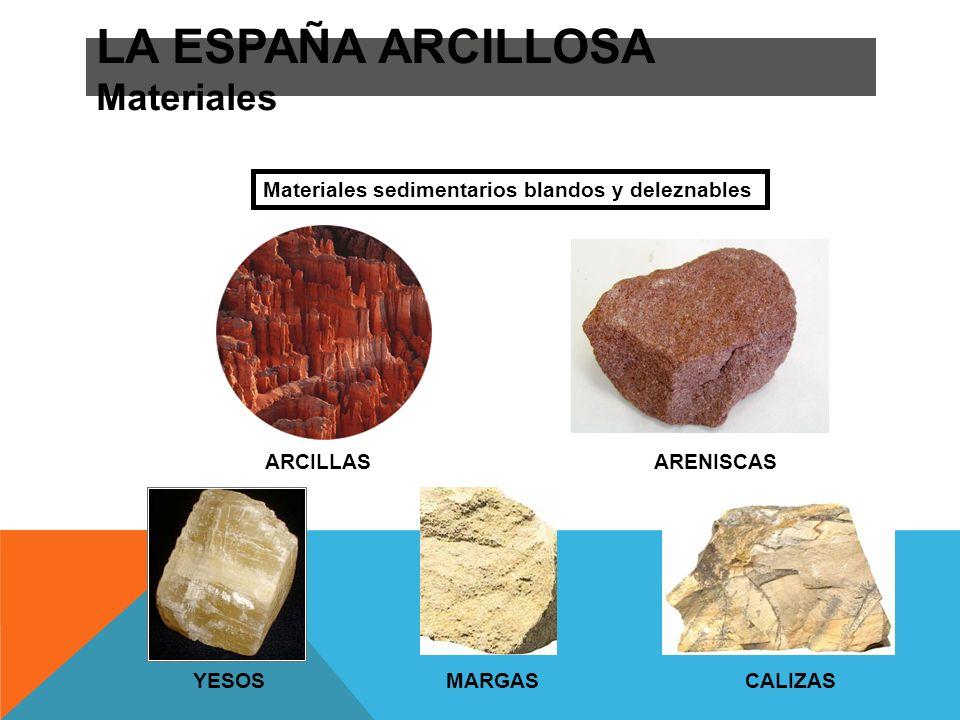 LA ESPAÑA ARCILLOSA Materiales