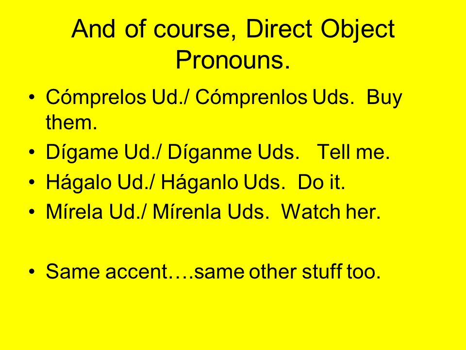 And of course, Direct Object Pronouns.