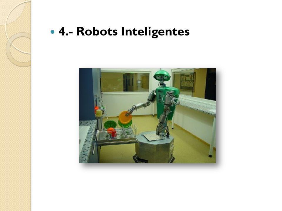 4.- Robots Inteligentes