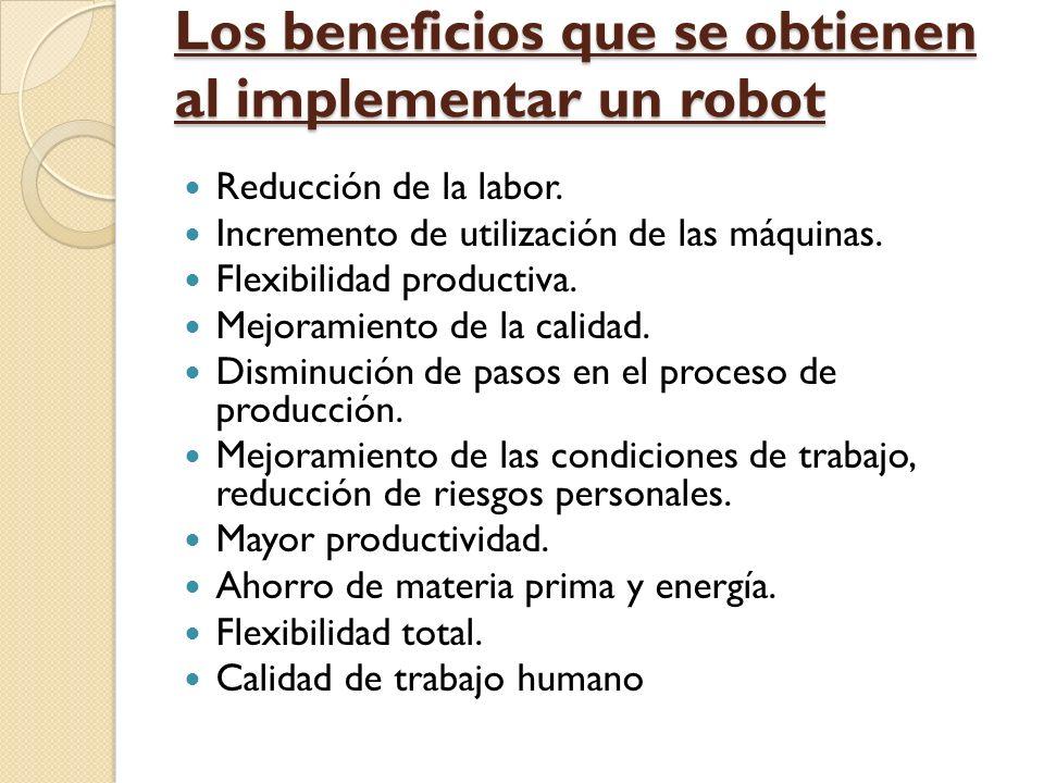 Los beneficios que se obtienen al implementar un robot