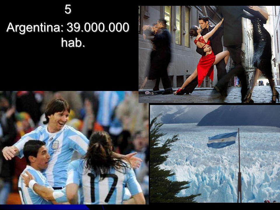 5 Argentina: 39.000.000 hab.
