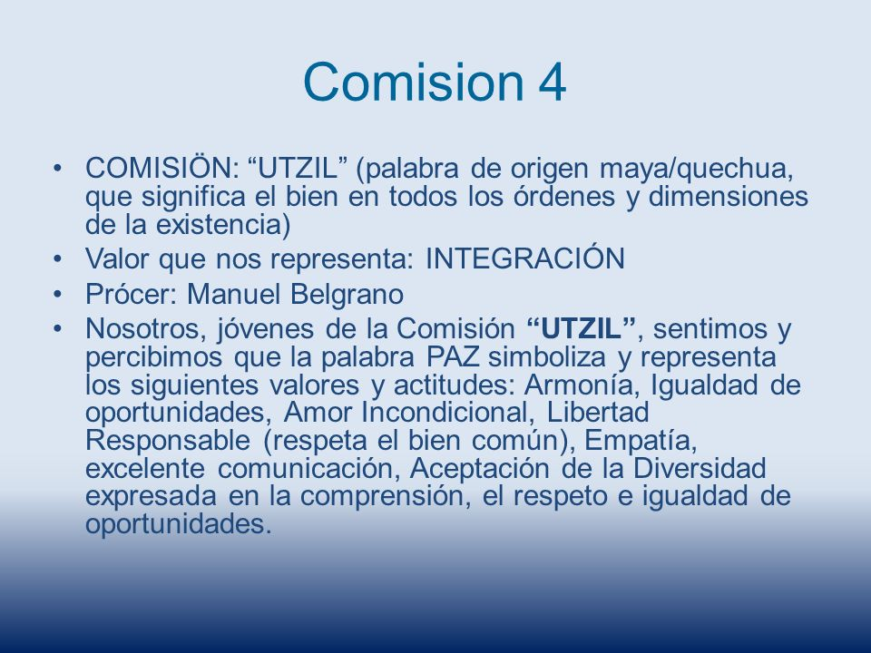Comision 4 COMISIÖN: UTZIL (palabra de origen maya/quechua, que significa el bien en todos los órdenes y dimensiones de la existencia)
