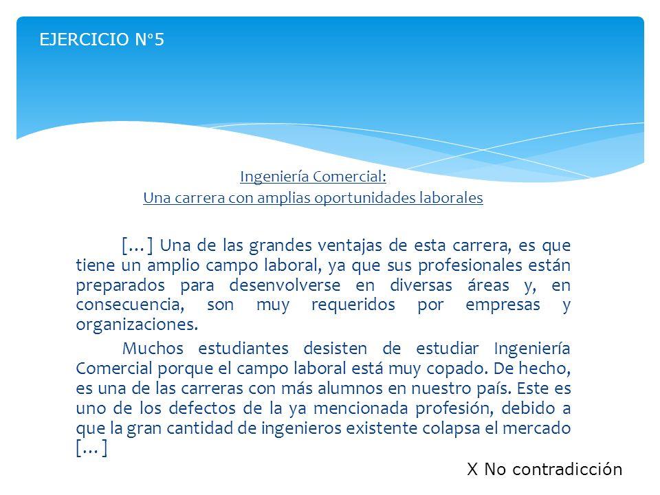 EJERCICIO N°5 Ingeniería Comercial: Una carrera con amplias oportunidades laborales.