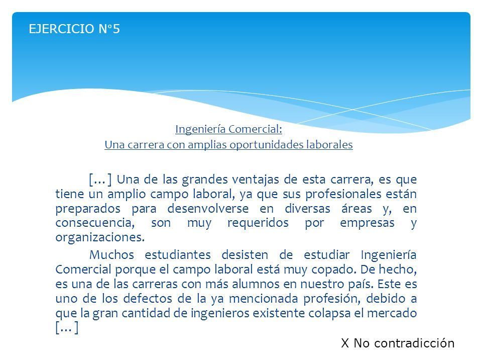 EJERCICIO N°5Ingeniería Comercial: Una carrera con amplias oportunidades laborales.